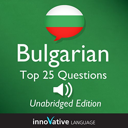 Learn Bulgarian - Top 25 Bulgarian Questions You Need to Know, Lessons 1-25 audiobook cover art