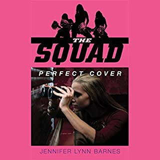 The Squad: Perfect Cover                   By:                                                                                                                                 Jennifer Lynn Barnes                               Narrated by:                                                                                                                                 Amanda Ronconi                      Length: 7 hrs and 10 mins     123 ratings     Overall 4.1