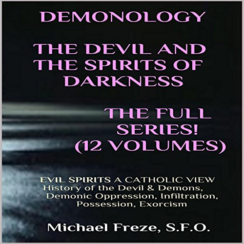 Demonology Temptations of the Devil Flesh & Spirit: Satan, Demons, & Evil Spirits audiobook cover art