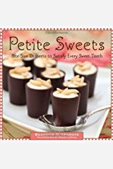 Petite Sweets: Bite-Size Desserts to Satisfy Every Sweet Tooth Hardcover