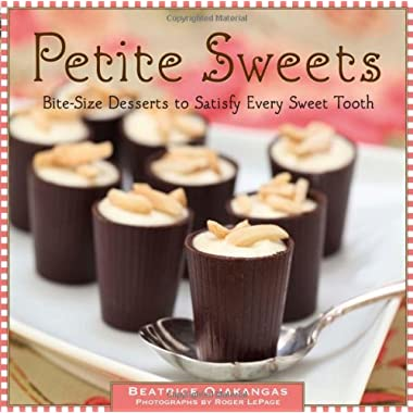 Petite Sweets: Bite-Size Desserts to Satisfy Every Sweet Tooth