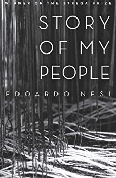 Story of My People: Essays and Social Criticism on Italy's Economy by [Edoardo Nesi, Antony Shugaar]