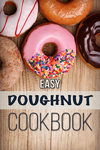 Easy Doughnut Cookbook by [Chef Maggie Chow]