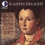 The Ladyes Delight (Entertainment Music Of Elizabethan England) - he Baltimore Consort
