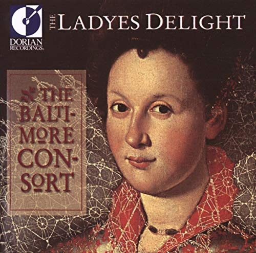 The Ladyes Delight (Entertainment Music Of Elizabethan England)