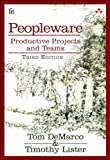 Peopleware: Productive Projects ...