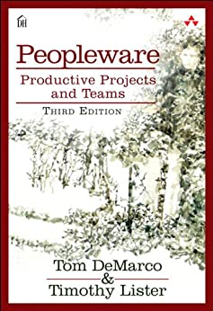 Peopleware: Productive Projects and Teams by [DeMarco Tom, Lister Tim]