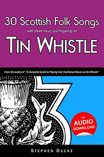 30 Scottish Folk Songs with sheet music and fingering for Tin Whistle (Whistle for Kids)