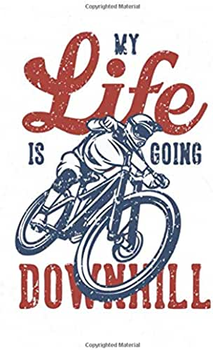 My Life is going downhill: Cycling gifts for men/Cycling Journal/Cycling Notebook or Notepad/Great for cycling lovers Gifts/Cycling Notebook ... and cyclist Lovers indoor cycling notebook