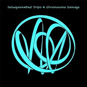 Bad Trips & Chromosome Damage