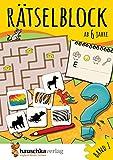 Rätselblock ab 6 Jahre, Band 1: Kunterbunter Rätselspaß: Labyrinthe, Fehler finden, Suchbilder, Wörtergitter, Sudokus u.v.m. (Rätseln, knobeln, logisches Denken, Band 631)