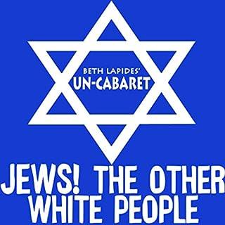Jews! The Other White People                   De :                                                                                                                                 Un-Cabaret                               Lu par :                                                                                                                                 Stephen Glass,                                                                                        Rob Cohen,                                                                                        Alan Zweibel,                   and others                 Durée : 55 min     Pas de notations     Global 0,0