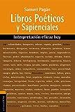Libros Poéticos y Sapienciales del Antiguo Testamento. Interpretación eficaz hoy...