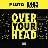 Over Your Head [Explicit]