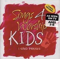 Songs 4 Worship: Kids - I Sing Praise by Songs 4 Worship (2002-05-28)