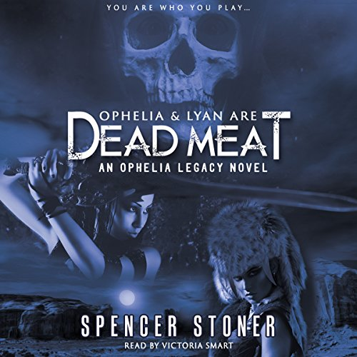 Ophelia and Lyan Are Dead Meat audiobook cover art