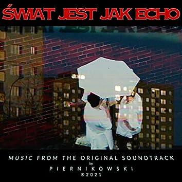 Świat Jest Jak Echo (Original Soundtrack)