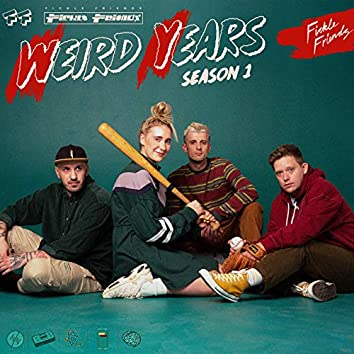 Weird Years (Season 1)