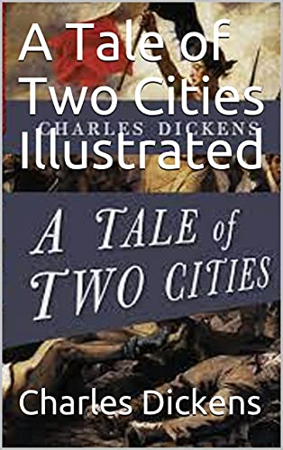 Couverture du livre A Tale of Two Cities Illustrated (English Edition)
