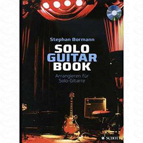 SOLO GUITAR BOOK - arrangiert für Gitarre - mit CD [Noten/Sheetmusic] Komponist : BORMANN STEPHAN