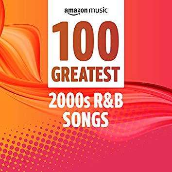 100 Greatest 2000s R&B Songs