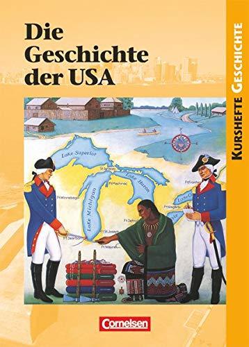 Kurshefte Geschichte - Allgemeine Ausgabe: Die Geschichte der USA - Von der Kolonialzeit zu den Herausforderungen des 21. Jahrhunderts - Schülerbuch