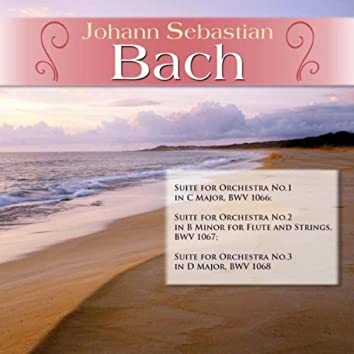 J.S. Bach: Suite for Orchestra No.1 in C Major, BWV 1066; Suite for Orchestra No.2 in B Minor for Flute and Strings, BWV 1067; Suite for Orchestra No.3 in D Major, BWV 1068