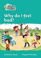 Level 3 - Why do I feel bad? (Collins Peapod Readers)