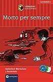 Morto per sempre: Italienisch A1: Lernkrimi Italienisch. Grundwortschatz - Niveau A1 (Compact Lernkrimi - Kurzkrimis) - Alessandra Felici Puccetti