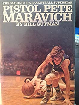 Pistol Pete Maravich;: The making of a basketball superstar, 0448019736 Book Cover