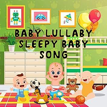 Baby Lullaby Sleepy Baby Song