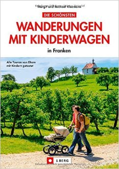 Wandern mit Kinderwagen: in Franken. Dieser Wanderführer empfiehlt 34 spannende Touren, die Sie leicht mit Kinderwagen, Kleinkindern, Baby und Rollstuhl in Franken bewältigen können. ( 28. Juli 2014 )