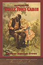 Illustrated Uncle Tom's Cabin and the Emancipation Proclamation: With 120 Illustrations