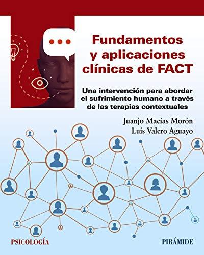 Fundamentos y aplicaciones clínicas de FACT: Una intervención para abordar el sufrimiento humano a