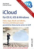 iCloud auf Mac (OS X), Apple-Mobilgeräten (iOS) und auf Windows-PC: Fotos, Apps, Musik und eBooks, T...