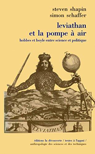 Léviathan et la pompe à air. Hobbes et Boyle entre science et politique