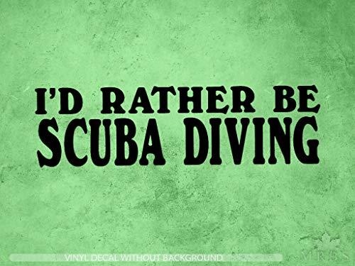 myrockshirt Pegatina para coche con texto 'I'd Rather be Scuba Diving buceo, 20 cm, resistente a los rayos UV y al túnel de lavado, calidad profesional