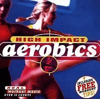 High Impact Aerobics by Rhythm 2 Rhythm (2004-05-03)