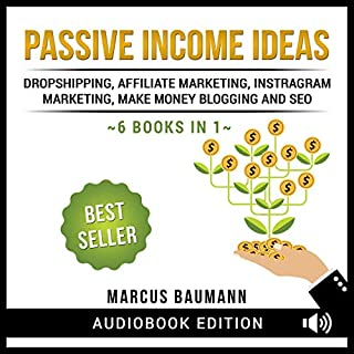 Passive Income Ideas     Dropshipping, Affiliate Marketing, Instagram Marketing, Make Money Blogging and SEO              By:                                                                                                                                 Marcus Baumann                               Narrated by:                                                                                                                                 Chet Barker,                                                                                        Matt Rogers                      Length: 11 hrs and 50 mins     283 ratings     Overall 4.9