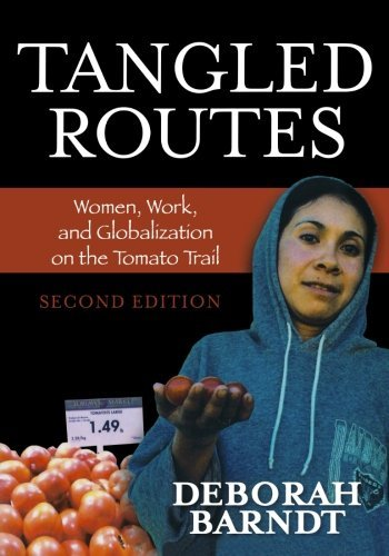 Tangled Routes: Women, Work, and Globalization on the Tomato Trail, Second Edition by Deborah Barndt (6-Dec-2007) Paperback
