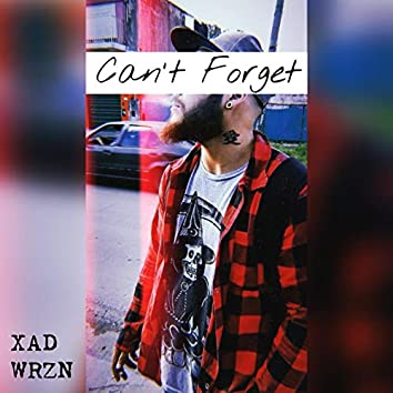 Cant Forget (feat. Wrzn)
