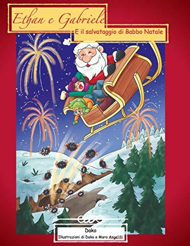 Ethan e Gabriele e il salvataggio di Babbo Natale