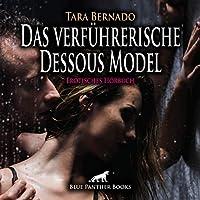 Das verfuehrerische Dessous Model | Erotische Geschichte Audio CD: Sie liebt es, ihren kurvigen Koerper in Szene zu setzen ...