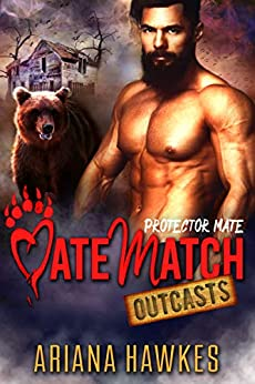 Protector Mate: Bear Shifter Romance (MateMatch Outcasts Book 2) by [Ariana Hawkes]