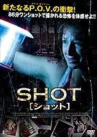 SHOT/ショット [DVD]