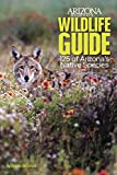 Arizona Highways Wildlife Guide: 125 of Arizona s Native Species
