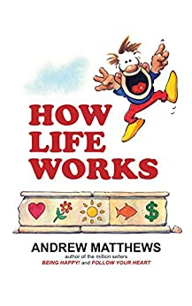 How Life Works by [Andrew Matthews]