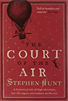 The Court of the Air by Stephen Hunt(1905-06-29)