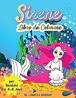 Libro da colorare sirene per ragazze 4-8 anni: Un bellissimo libro di attività per bambini in età prescolare e scolastica, un regalo perfetto con creature mitiche da disegnare