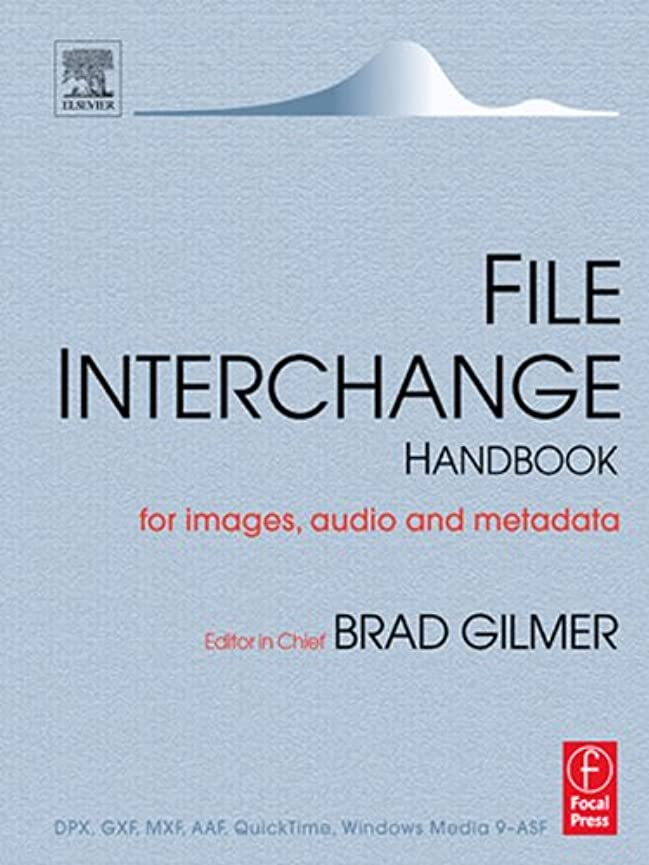 貢献熟練した沿ってFile Interchange Handbook: For professional images, audio and metadata (English Edition)